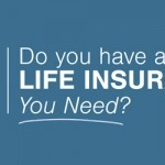 [Video] Do you have all the Life Insurance you need?